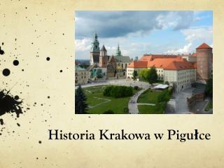 Historia Krakowa w Pigułce