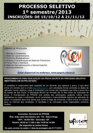 PROCESSO SELETIVO  1º semestre/2013 INSCRIÇÕES: DE 15/10/12 À 21/11/12