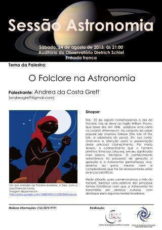 Sábado,  24  de  agosto  de 2013, às 21:00 Auditório do Observatório Dietrich  Schiel