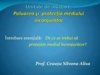 Unitate de  învăţare: Poluarea şi  protecţia mediului înconjurător