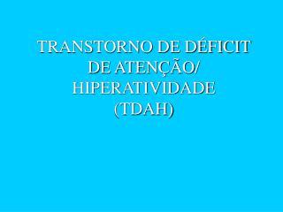 TRANSTORNO DE D FICIT DE ATEN  O