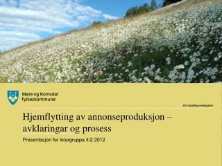 Hjemflytting av annonseproduksjon –  avklaringar  og prosess