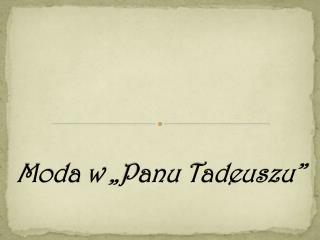"Moda w ""Panu Tadeuszu"""