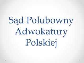Sąd  P olubowny Adwokatury Polskiej