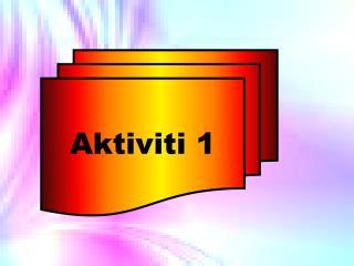 Aktiviti  1