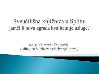 Sveučilišna knjižnica u  Splitu:  jamči li nova zgrada kvalitetnije usluge?