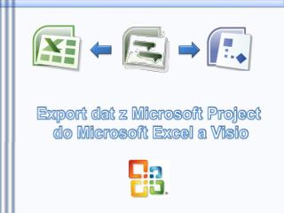 Export dat z Microsoft Project  do Microsoft Excel a Visio
