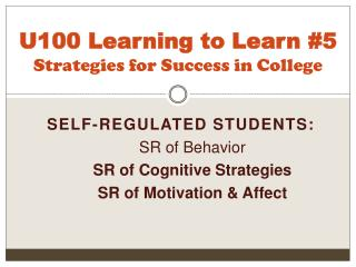 U100 Learning to Learn #5 Strategies for Success in College