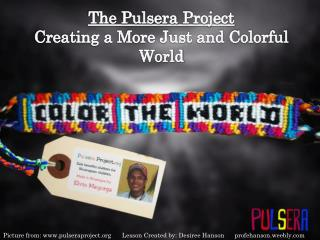 The  Pulsera  Project Creating a More Just and Colorful World