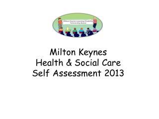 Milton Keynes Health & Social Care  Self Assessment 2013