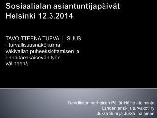 Sosiaalialan asiantuntijapäivät Helsinki 12.3.2014
