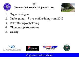 FU Træner-/ledermøde 25. januar 2014