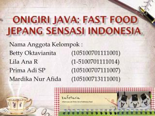 Onigiri Java : Fast Food  Jepang Sensasi  Indonesia .
