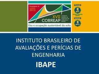 INSTITUTO BRASILEIRO DE AVALIAÇÕES E PERÍCIAS DE ENGENHARIA