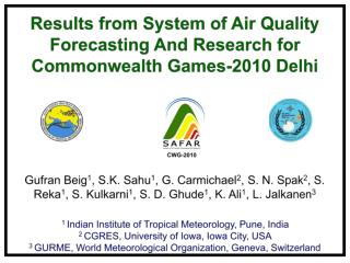 Results from System of Air Quality Forecasting And Research for Commonwealth Games-2010 Delhi
