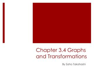 Chapter 3.4 Graphs and Transformations