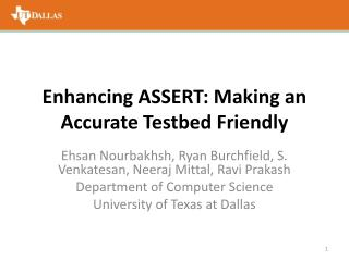 Enhancing  ASSERT: Making  an Accurate Testbed Friendly