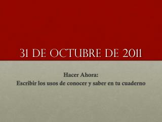 31 de  octubre  de 2011