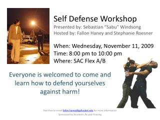Everyone is welcomed to come and learn how to defend  yourselves against  harm!