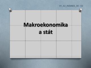 Makroekonomika       a  stát