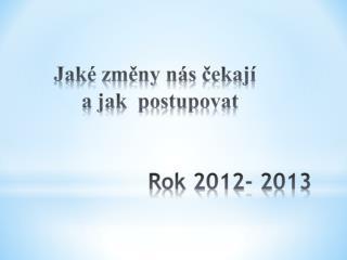 Rok 2012- 2013