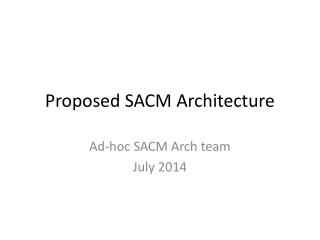 Proposed SACM Architecture