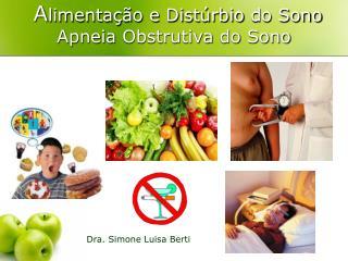 A limentação e Distúrbio  do Sono  Apneia  Obstrutiva  do  Sono