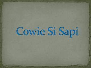 Cowie  Si  Sapi