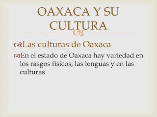 OAXACA Y SU CULTURA