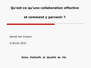Qu est-ce qu une collaboration effective   et comment y parvenir