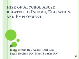Risk of Alcohol Abuse  related to Income, Education, and  Employment