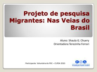 Projeto de pesquisa Migrantes: Nas Veias do Brasil