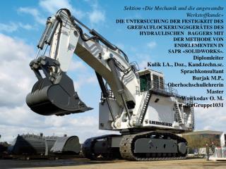 Die mechanische Fakult ä t Kulik  I.A. Wowkoaw  O.M.