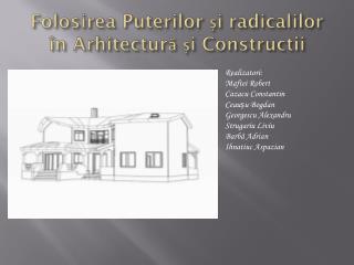 Folosirea Puterilor  și radicalilor în Arhitectură și Constructii