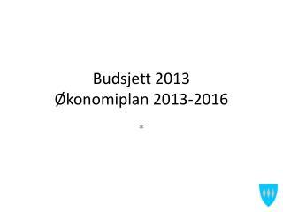 Budsjett 2013 Økonomiplan 2013-2016