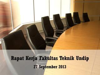 Rapat Kerja Fakultas Teknik Undip 27 September 2013