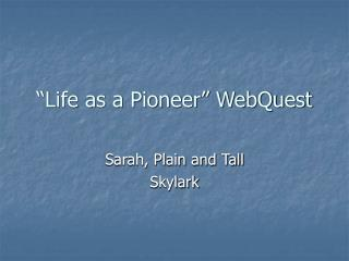 Life as a Pioneer  WebQuest