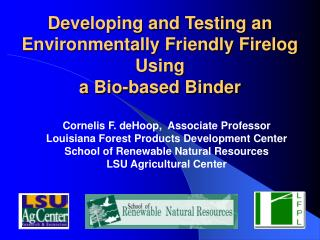 Developing and Testing an Environmentally Friendly Firelog Using a Bio-based Binder