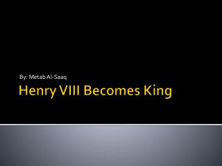 Henry VIII Becomes King