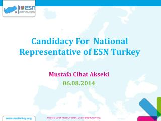 Candidacy For  National Representative of ESN Turkey