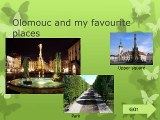 Olomouc and my  favourite places