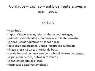 Cordados – cap. 25 – anfíbios, répteis, aves e mamíferos.
