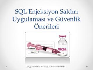 SQL Enjeksiyon Saldırı Uygulaması ve Güvenlik Önerileri
