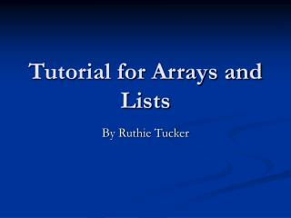 Tutorial for Arrays and Lists
