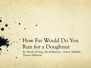 How Far Would Do  Y ou Run for a Doughnut