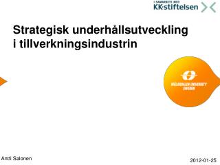 Strategisk underh�llsutveckling i tillverkningsindustrin