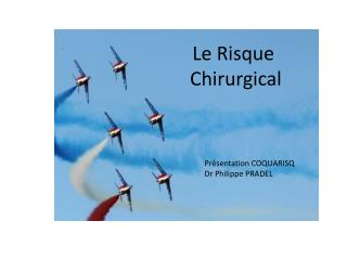 Le Risque  Chirurgical