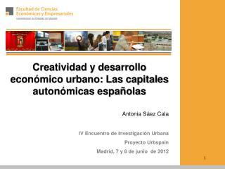 Creatividad y desarrollo económico urbano: Las capitales autonómicas españolas Antonia  Sáez  Cala