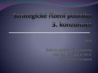 IV .	 Implementace strategie :