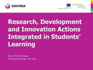 Research, Development and Innovation Actions Integrated in Students' Learning